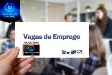 ACIP/CDL informam vagas de emprego  – 06 de Agosto de 2018 –