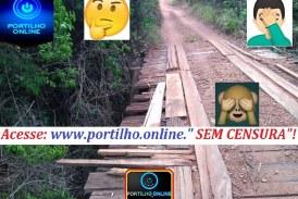 """VAI DESABAR!!!! Ponte do """"rio que cai""""- Região de PEDROS- Faz. Casarão dos Guimarães."""