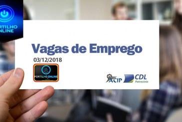 ACIP/CDL informam vagas de emprego:03 de Dezembro de 2018