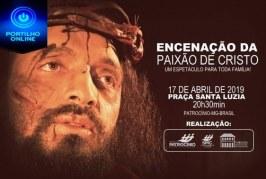 ENCENAÇÃO DA PAIXÃO DE CRISTO NESTA QUARTA- FEIRA SANTA NA PRAÇA SANTA LUZIA. PARTICIPE!
