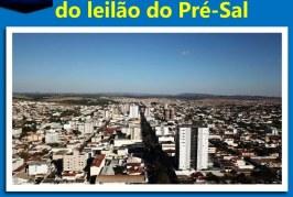 Patrocínio será beneficiada com  mais de 4 milhões do Leilão do Pré sal