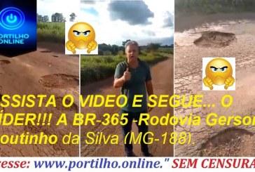👉👎😠😡🕳👁🚚🚛🚜ASSISTA O VIDEO E SEGUE… O LÍDER!!! A BR-365 -Rodovia Gerson Coutinhoda Silva (MG-188, tem mais buraco do que asfalto.