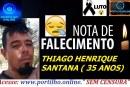 ACIDENTE FATAL!!! 👉 😔⚰🕯😪👉😱😭😪⚰🕯😪 NOTA DE FALECIMENTO…Faleceu o Srº THIAGO HENRIQUE SANTANA ( 35 ANOS) …