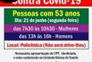 """👉💉💉💉💉💉🌡🤧😷👍 VACINAÇÃO PARA HOMENS E MULHERES DE 53 ANOS. NÃO SERÁ DRIVE THRU, VAI SER """"A PÉ THRU"""" NA POLICLINICA."""