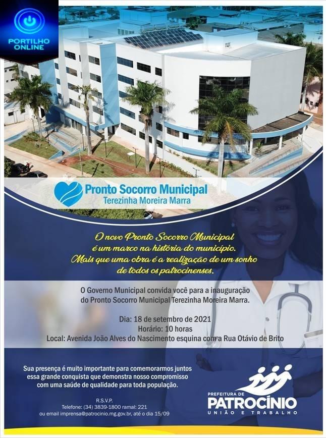 👉👍👊🙏🙌👏👏👏👏👏 Convite Inauguração Pronto Socorro Municipal Terezinha Moreira Marra – Patrocínio/MG