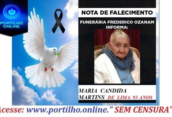 👉 😔⚰🕯😪👉😱😭😪⚰🕯😪 NOTA DE FALECIMENTO… Faleceu a Sra. MARIA CANDIDA MARTINS DE LIMA. 93 ANOS… INFORMOU A FUNERÁRIA FREDERICO OZANAM