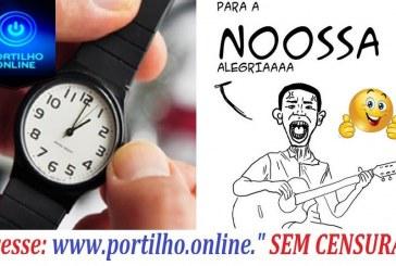 HORÁRIO DE VERÃO! VAI TARDE! Paraaaaaa a Nssssaaaa alegria!!!