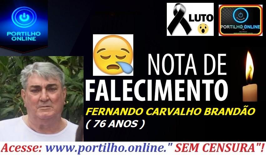 👉😱⚰🕯😳…NOTA DE FALECIMENTO E CONVITE… FALECEU FERNANDO CARVALHO BRANDÃO ( 76 ANOS ANOS).
