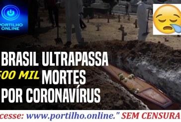 👉⚰💉⚖🌡🕯🤧😱😔⚰💉😷😱😠OBrasilse tornou neste sábado (19)o segundo país do mundo a superar as 500 mil mortes por Covid-19